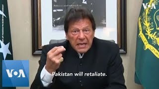 Pakistan's Imran Khan Warns of Swift Retaliation if Attacked by India