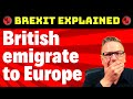 British Emigrate To Europe - Brexit Explained