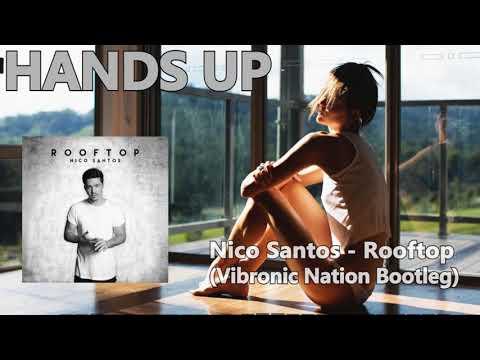 Nico Santos - Rooftop (Vibronic Nation Bootleg)