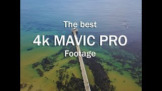 The best 4K DJI MAVIC PRO footage I can take