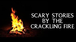 Scary Stories Told By The Crackling Fire | Campfire Video | (Scary Stories)