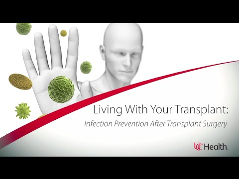 Living With Your Transplant - Infection Prevention After Transplant Surgery