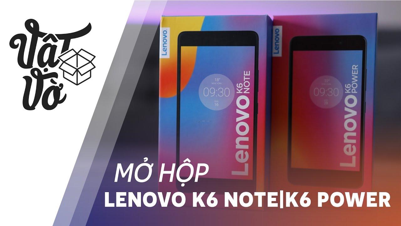 Vật Vờ| Mở hộp Lenovo K6 Note & K6 Power: giá tốt, pin khỏe, thiết kế đẹp