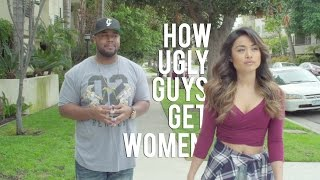 How Ugly Guys Get Women