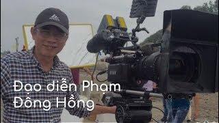 Tiểu sử người nổi tiếng | Đạo diễn Phạm Đông Hồng