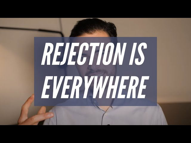 Use This Mindset And You Will Stop Worrying About Rejection