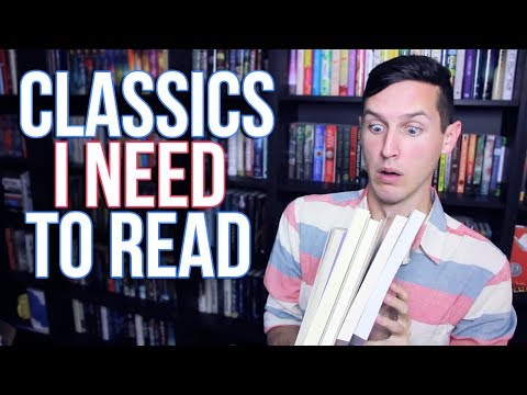 CLASSICS I NEED TO READ!