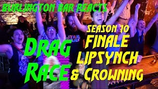Burlington Bar Reacts: DRAG RACE Season 10's LIP SYNCH FOR THE CROWN!