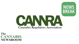 California is now a part of CANNRA the Cannabis Regulators Association