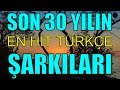 THE MOST RELATED TURKISH SONGS   LAST 30 YEARS