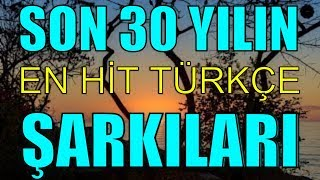 THE MOST RELATED TURKISH SONGS | LAST 30 YEARS