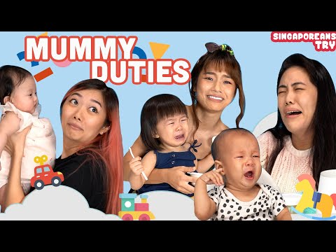 Singaporean (Girls) Try: Mummy Duties