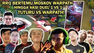 RRQ BERTEMU MOSKOV WARPATH! HINGGA AKSI DUEL TUTURU VS WARPATH! GAME BERTABUR BINTANG!