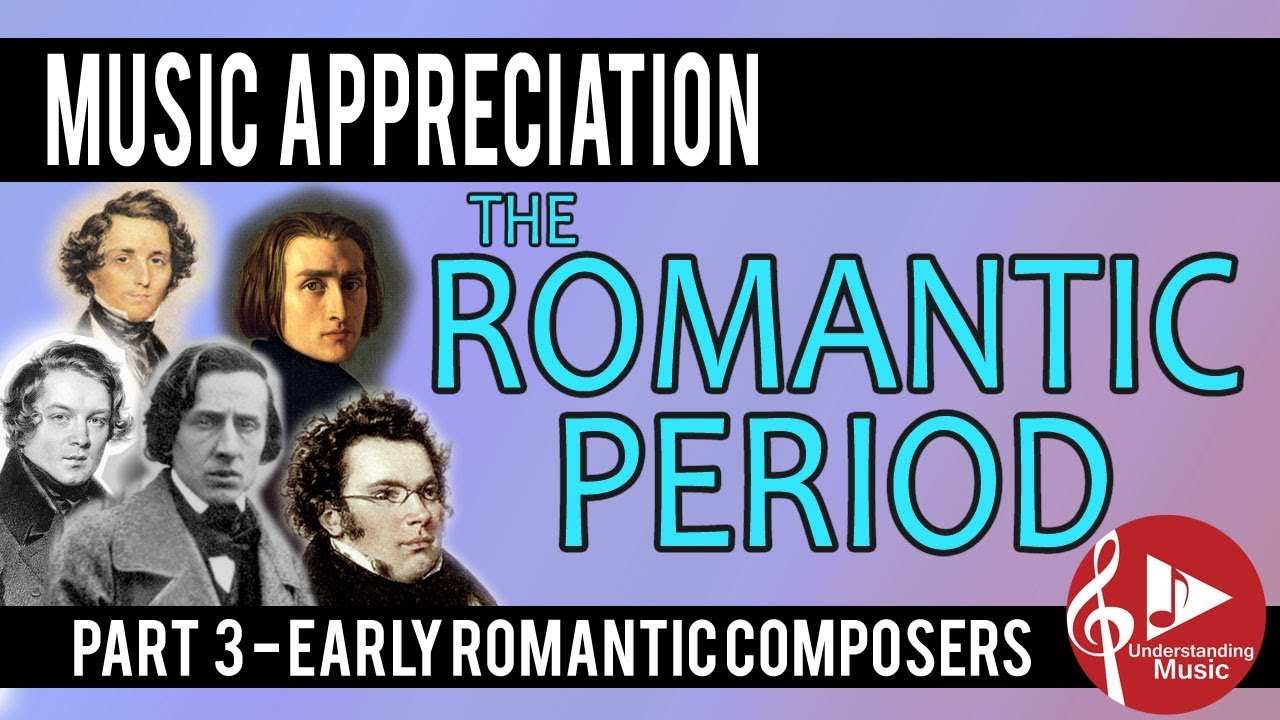 music appreciation romantic period