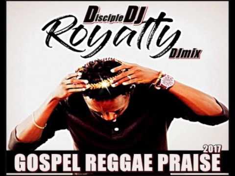 GOSPEL REGGAE PRAISE 2017 DiscipleDJ Christian Reggae 15 Mix