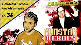 I migliori giochi per Mega Drive Ep. 36 - Gunstar Heroes  feat. Michele Duraccio