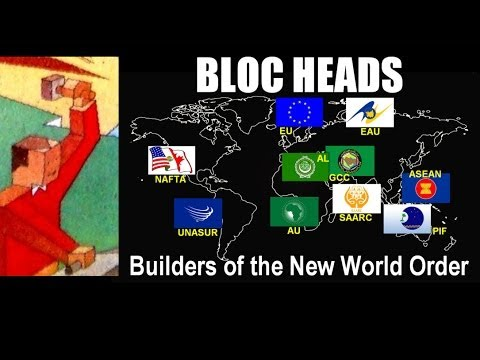 BLOC HEADS: Builders of the New World Order