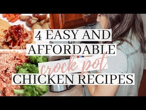 4 EASY AND AFFORDABLE CHICKEN CROCK POT RECIPES!