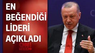 Cumhurbaşkanı Erdoğan en beğendiği liderleri açıkladı