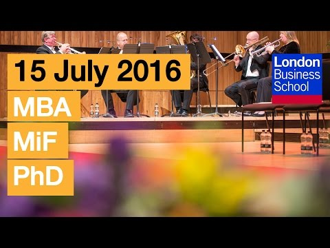 Relive Congregation 2016 – Friday 15 July: MBA, MiF, PhD | London Business School