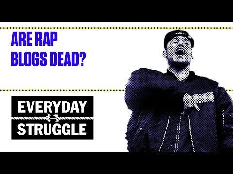 Are Rap Blogs Dead? | Everyday Struggle