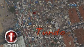 I-Witness: 'Kaharian ng Tundo,' dokumentaryo ni Sandra Aguinaldo (full episode)