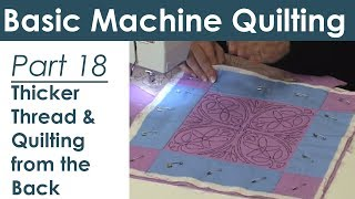Using Thicker Thread and Quilting from the Back