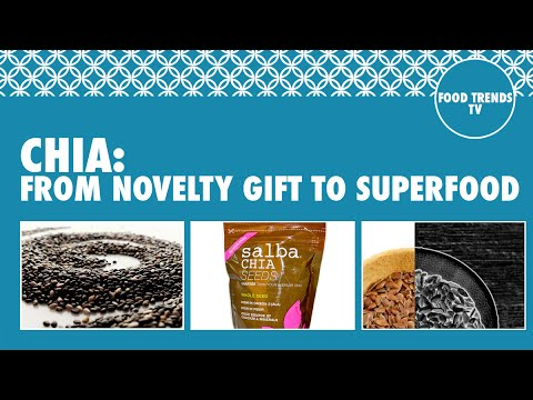 Chia: From Novelty Gift to Superfood – Food Trends TV