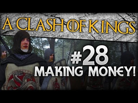 {28} A Clash Of Kings 2.0 | Making Money!