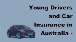 Young Drivers and Car Insurance in Australia  -  2017 Young Drivers Insurance