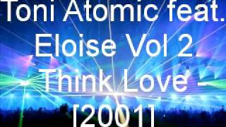 Toni Atomic feat. Eloise Vol 2 - Think Love