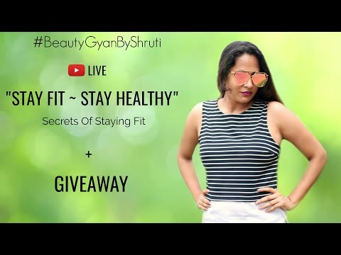 Secrets of Staying Fit + GIVEAWAY #BeautyGyanByShruti