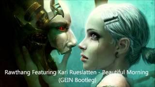 Rawthang Featuring Kari Rueslatten - Beautiful Morning (GEIN Bootleg) / FREE