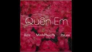 [Beat]Quên em - Binz , Minhphucpk, ItsLee