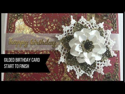Gilded Birthday Card - Start to Finish - September 2015