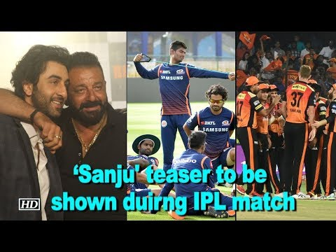 REVEALED: 'Sanju' biopic teaser to be shown duirng IPL match thumbnail