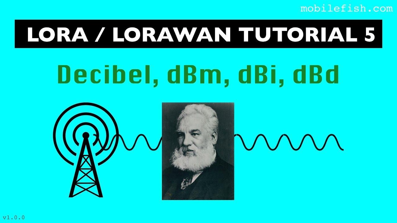 Download LoRa/LoRaWAN tutorial 5: Decibel, dBm, dBi, dBd
