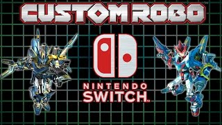 Custom Robo SWITCH could be GREAT!