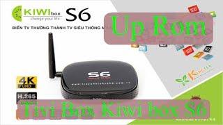 Hướng dẫn Up Rom Android Tivi Box Kiwi Box S6