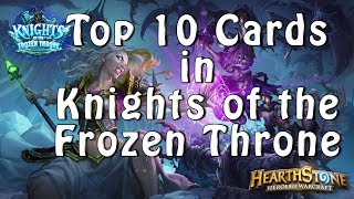 Top 10 Cards in Knights of the Frozen Throne
