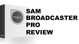 SAM Broadcaster Pro Review