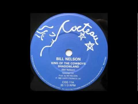 Bill Nelson - King of the cowboys (1982)