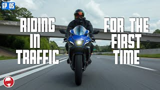 Riding a motorcycle iฑ TRAFFIC for the FIRST TIME! | Learn to Ride a MOTORCYCLE Series - Ep 05