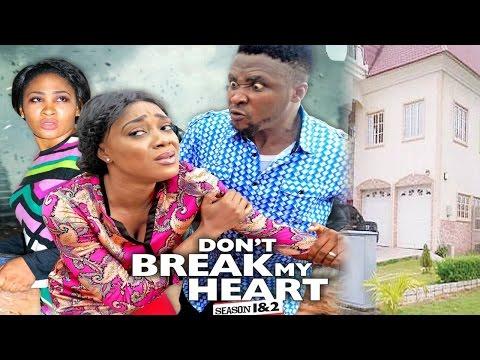 Don't Break My Heart Season1 - 2016 Latest Nigerian Nollywood Movie