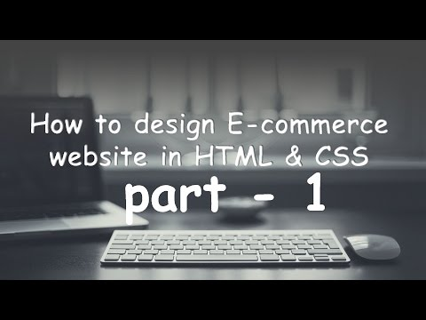 how to design a e-commerce website in html,css