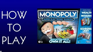 How To Play Monopoly Super Electronic Banking Board Game (Hasbro)