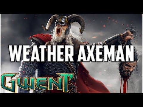 Gwent Weather Axeman ~ Too Many Units ~ Gwent Deck Gameplay