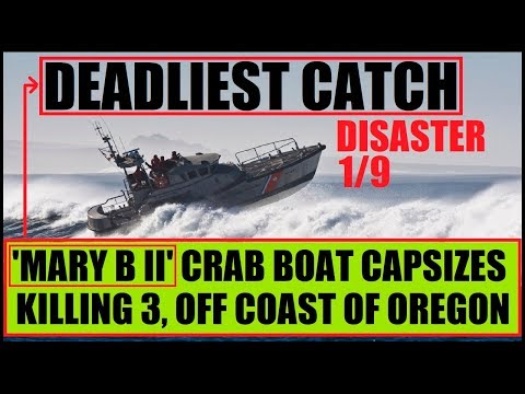 TV's 'DEADLIEST CATCH' Mary B II Crabbing Boad Capsizes killing all 3 on Board says US Coast guard