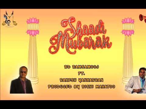 Rakesh Yankarran & RD Ramsamooj - Shaadi Mubarak (2019 Traditional Chutney)