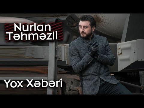 Nurlan Təhməzli - Yox Xəbəri (Official Music)